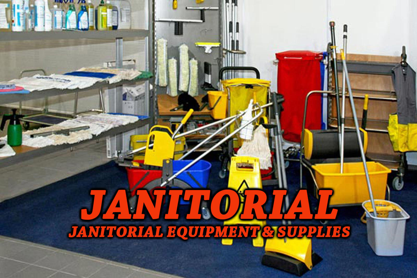 Janitorial Equipment and Supplies
